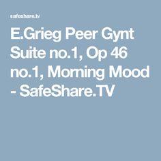 E.Grieg Peer Gynt Suite no.1, Op 46 no.1, Morning Mood - SafeShare.TV