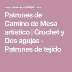 Patrones de Camino de Mesa artístico | Crochet y Dos agujas - Patrones de tejido