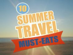 On the Road: 10 Must-Eats in Summer Travel Destinations - FoodNetwork.com