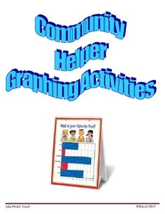 Community Helper Graphing Activities Use these graphs in your classroom to strengthen your Community Helper unit in Math! This graphing unit ...