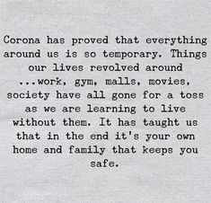 stay home stay safe quotes Corona has proved that Everything around us is so temporary. Great Quotes, Quotes To Live By, Me Quotes, Motivational Quotes, Funny Quotes, Inspirational Quotes, Humor Quotes, Daily Quotes, Susa