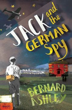 Jack and the German Spy by Bernard Ashley