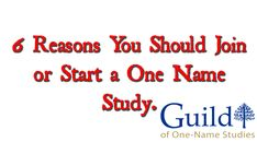 6 Reasons You Should Join or Start a One Name Study.