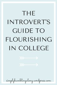 how to deal stress in college college school and students introvert in college how to flourish in college how to succeed in college