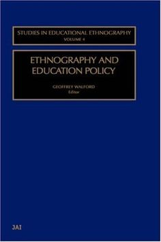 Ethnography and Education Policy (Studies in Educational Ethnography, Volume 4) (Studies in Educational Ethnography, Volume 4) 1st Edition by Walford, G. published by Emerald Group Publishing Limited http://www.newlimitededition.com/ethnography-and-education-policy-studies-in-educational-ethnography-volume-4-studies-in-educational-ethnography-volume-4-1st-edition-by-walford-g-published-by-emerald-group-publishing-limited/