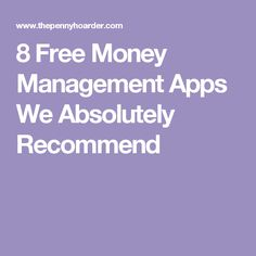 8 Free Money Management Apps We Absolutely Recommend
