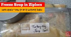 Freezing foods in Ziplocs is a real space saver . . . until a bag pops open and you have a leak, spill or freezer burn.  An easy way to avoid the problems!