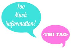 Too Much Information! | TMI Tag Vlog