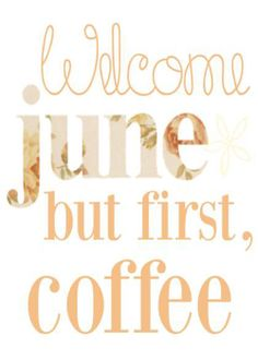 Welcome June! Sorry ladies! I jumped to June a little to soon. Should have had my coffee first! Or at least check the calendar! June Quotes, Happy Quotes, Best Quotes, But First Coffee, I Love Coffee, My Coffee, Coffee Time, Coffee Break, New Month Wishes
