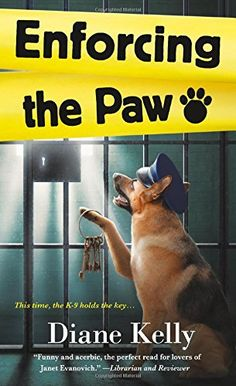 Enforcing the Paw: A Paw Enforcement Novel by Diane Kelly https://smile.amazon.com/dp/1250094860/ref=cm_sw_r_pi_dp_x_hIZJzb0MXY5PA