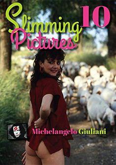SLIMMING PICTURES 10 (Michelangelo Giuliani) (English Edi...…
