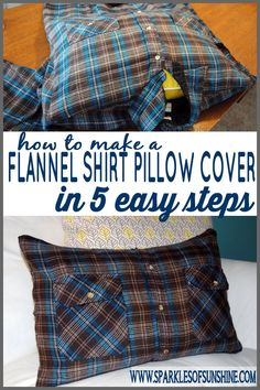 How to Make a Flannel Shirt Pillow Cover in 5 Easy Steps - Fleece Shirt -ideas of Fleece Shirt - Today I'm going to show you how I made a cute pillow cover out of a thrift store flannel shirt. Want to learn how to make a flannel shirt pillow cover in just Memory Pillow From Shirt, Memory Pillows, Memory Quilts, Cute Pillows, Diy Pillows, Shirt Pillows, Cushions, Pillows From Shirts, Homemade Pillows