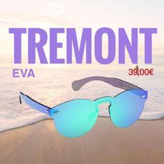 Llévate tus TREMONT EVA ahora con 20 de descuento. Antes 59 ahora 39 Diseño todo lente.  100% PROTECCIÓN UV  Por poco tiempo!  Envío en 24H