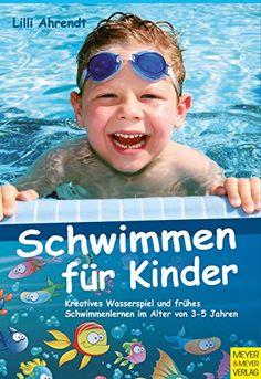 Schwimmen für Kinder: Kreatives Wasserspiel und frühes Schwimmenlernen im Alter von 3-5 Jahren - http://kostenlose-ebooks.1pic4u.com/2014/12/17/schwimmen-fuer-kinder-kreatives-wasserspiel-und-fruehes-schwimmenlernen-im-alter-von-3-5-jahren-2/