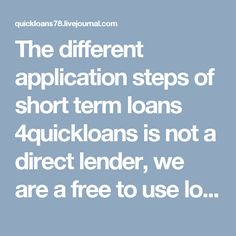 The different application steps of short term loans 4quickloans is not a direct lender, we are a free to use loan matching service. Loan terms, conditions and policies vary by lender and applicant qualifications. http://quickloans78.livejournal.com/4097.html #instant_payday_loan #payday_loans_online_no_credit_check_instant_approval #quick_payday_loans #quick_loans #installment_loans_direct _anders #installment_loans_no_credit_check #installment_loans_for_bad_credit…