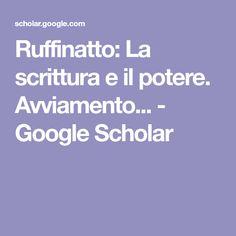 Ruffinatto: La scrittura e il potere. Avviamento... - Google Scholar