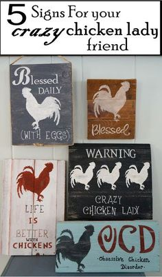 Chicken Coop - 5 Signs For The Crazy Chicken Lady In Your Life Building a chicken coop does not have to be tricky nor does it have to set you back a ton of scratch. Chicken Coop Decor, Chicken Coop Signs, Chicken Crafts, Chicken Decorations, Chicken Kitchen Decor, Rooster Kitchen Decor, Chicken Garden, Chicken Coops, Painted Signs