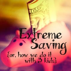 Extreme Saving {or, how we do it with 3 kids} | Jornie.com ~ awesome tips on how to save money on a daily basis!