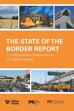 """The State of the Border Report: A Comprehensive Analysis of the U.S.-Mexico Border, by Erik Lee, Christopher E. Wilson, Francisco Lara-Valencia, et al. (2013). """"This report provides a comprehensive look at the state of affairs in the management of the U.S.-Mexico border and the border region, focusing on four core areas: trade and competitiveness, security, sustainability, and quality of life."""" Spanish version available. (Website)"""