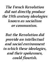 Lecture 19:  The French Revolution and the Socialist Tradition--Early French Communists (1),  The History Guide [Lectures on Early European History].
