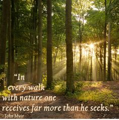 """In every walk with nature one receives far more than he seeks."" -- John Muir #quotes #earthday"