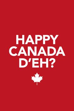 Happy Canada D'eh! Canadian Memes, Canadian Things, I Am Canadian, Canadian History, Canadian Humour, Canada Day Images, Canada Day Crafts, Canada Day Party, Meanwhile In Canada