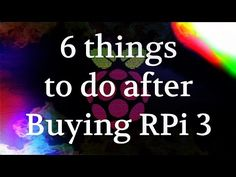 6 things to do after buying Raspberry Pi 3 + Huge Customization - YouTube