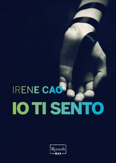 Irene Cao – Io ti guardo, Io ti sento, Io ti voglio
