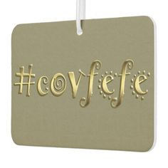 #covfefe! car air freshener  #covfefe! car air freshener 					 			 					 $6.30 			 by  Tannaidhe  https://www.zazzle.com/covfefe_car_air_freshener-256728595945109310?rf=238565296412952401    - - - There's also all my other items at Tannaidhe's Designs!  http://www.zazzle.com/tannaidhe?rf=238565296412952401&tc=MPPin