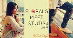 Florals Meet Studs - http://www.ritchstyles.com/2013/04/florals-meet-studs-how-to-mix-2-trends.html