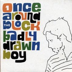Badly Drawn Boy. A: Once Around The Block. B: Soul Attitude. XL Recordings, 1999. A finger-picking classic!
