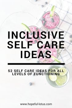 Self care is so important for stress relief and your mental health - but I know practicing self care can seem impossible when you're having a bad mental health day. The problem with self care ideas over the internet is that they often aren't inclusive of people who are suffering from poor mental health. This list of self care ideas contains 52 inclusive ideas for all levels of functioning. So you'll be able to take care of yourself no matter how bad a day you are having! #selflove