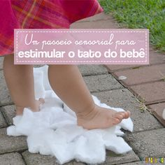 Você pode planejar um passeio sensorial para estimular o tato dos pés do seu bebê com materiais que você encontra em casa ou na natureza