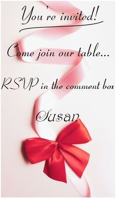 Come join our table...comment below if you would like to join this board  :) Susan