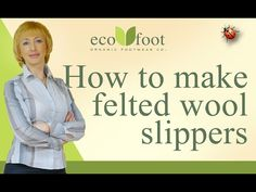 how to make felted wool shoes and slippers - YouTube