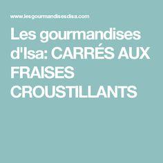 Les gourmandises d'Isa: CARRÉS AUX FRAISES CROUSTILLANTS