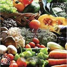 Livro - Sabor e Saúde - As Melhores Receitas Vegetarianas do Templo Zu Lai