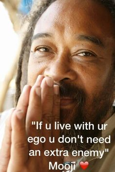 U r ur own enemy if you live with EGO