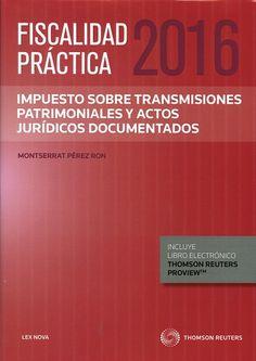 Fiscalidad práctica 2016. Impuesto sobre transmisiones patrimoniales y actos jurídicos documentados