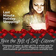 Last minute #holidayshopping? Give the gift of self-esteem! Empower a girl for a whole year for just $17.97 with a BYOU Magazine​ gift subscription! Downloadable gift announcements available too! BYOUmagazine.com/order
