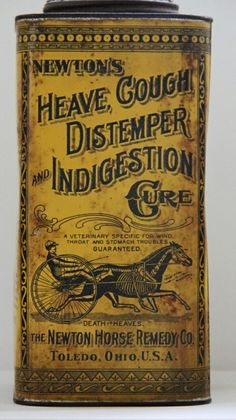 Newton's Heave Cough Distemper and Indigestion Cure (1892-1910).