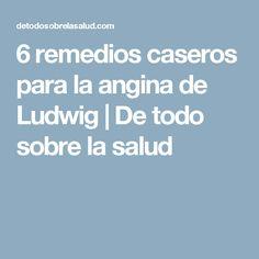 6 remedios caseros para la angina de Ludwig   De todo sobre la salud