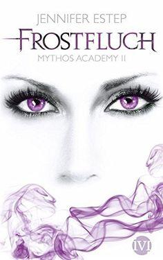 Frostfluch: Mythos Academy 2 von Jennifer Estep und weiteren, http://www.amazon.de/dp/B008O6IGTO/ref=cm_sw_r_pi_dp_MCJywb1WRHZX8