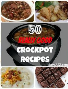 50 Really Good Crockpot Recipes!   I'm saving this because I know that when I'm cooking, I'm gonna be using a Crockpot  a whole lot.