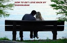 How to get my love back by vashikaran mantra cannot be recited by the common man as the specialist of this field can only recite this mantra.Vashikaran specialist has the experience to use this mantra.  A vashikaran specialist by using tantra and mantra sadhana helps the people in getting their love back. Evenmoney matters cannot get you love back.  It is only get love back http://www.vashikaranlovespellsmantra.com/Get-love-back-by-vashikaran-black-magic-specialist.html