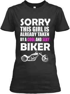 69d88330 Taken By a Cool and Sexy Biker. Motorcycle MechanicMotorcycle LogoFunny  Shirts For MenT ...