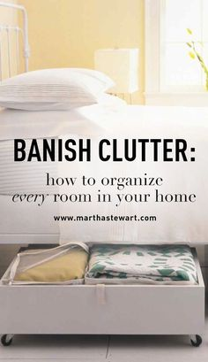 "Banish Clutter: How to Organize Every Room in Your Home | Martha Stewart Living - ""Clutter-free"" are the two most beautiful words in the English language. We offer our best tips to help you tackle the mess and spruce up your living space -- one room at a time. #clutterfreehome"