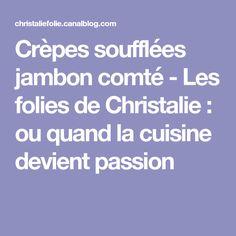 Crèpes soufflées jambon comté - Les folies de Christalie : ou quand la cuisine devient passion
