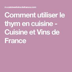 Comment utiliser le thym en cuisine - Cuisine et Vins de France