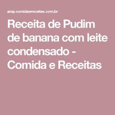 Receita de Pudim de banana com leite condensado - Comida e Receitas